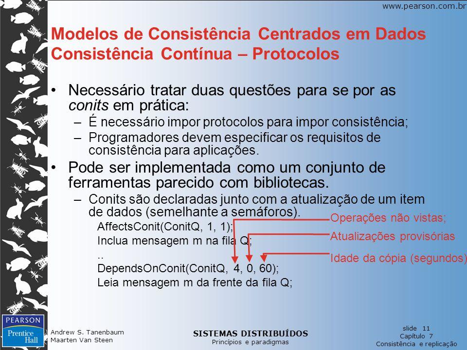SISTEMAS DISTRIBUÍDOS Princípios e paradigmas slide 11 Capítulo 7 Consistência e replicação www.pearson.com.br Andrew S.