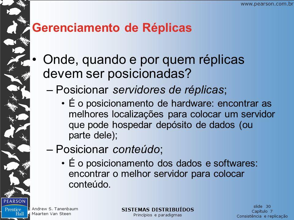 SISTEMAS DISTRIBUÍDOS Princípios e paradigmas slide 30 Capítulo 7 Consistência e replicação www.pearson.com.br Andrew S.