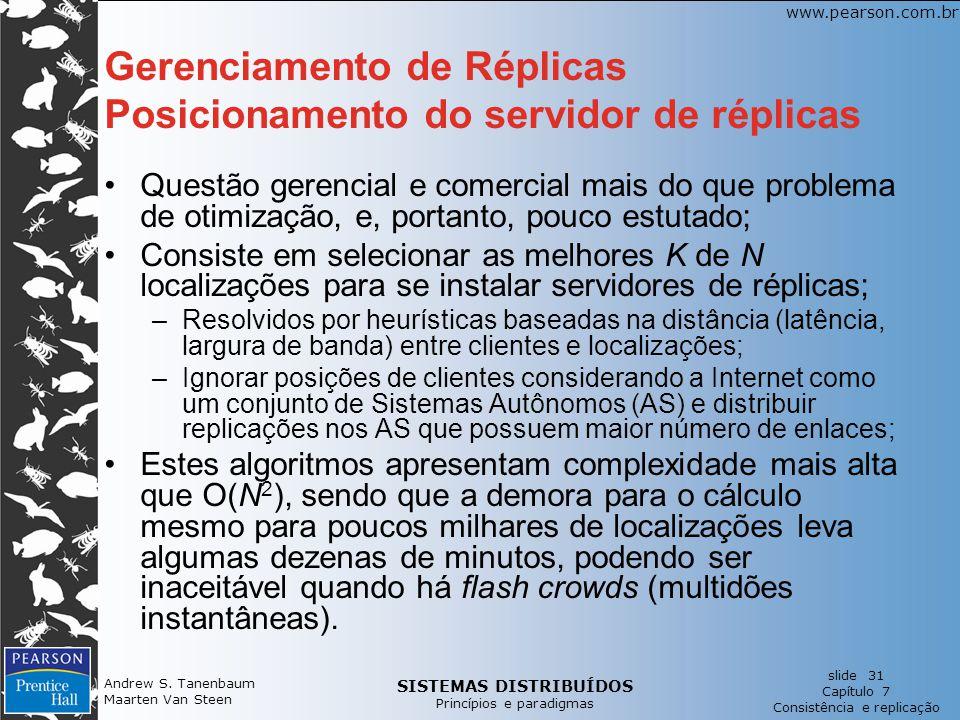 SISTEMAS DISTRIBUÍDOS Princípios e paradigmas slide 31 Capítulo 7 Consistência e replicação www.pearson.com.br Andrew S. Tanenbaum Maarten Van Steen G