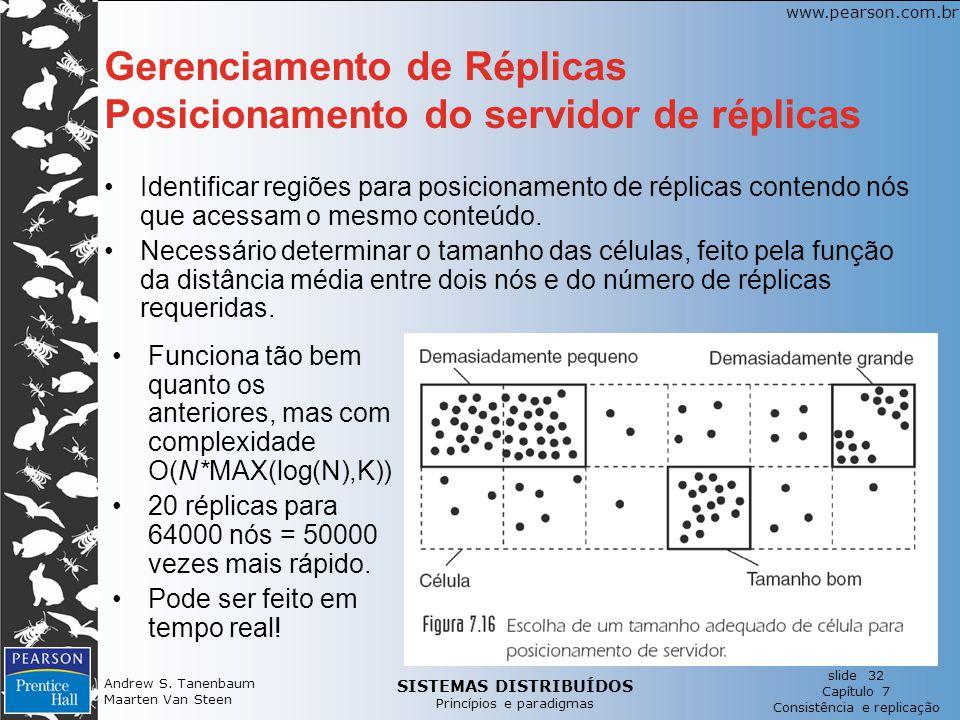SISTEMAS DISTRIBUÍDOS Princípios e paradigmas slide 32 Capítulo 7 Consistência e replicação www.pearson.com.br Andrew S.