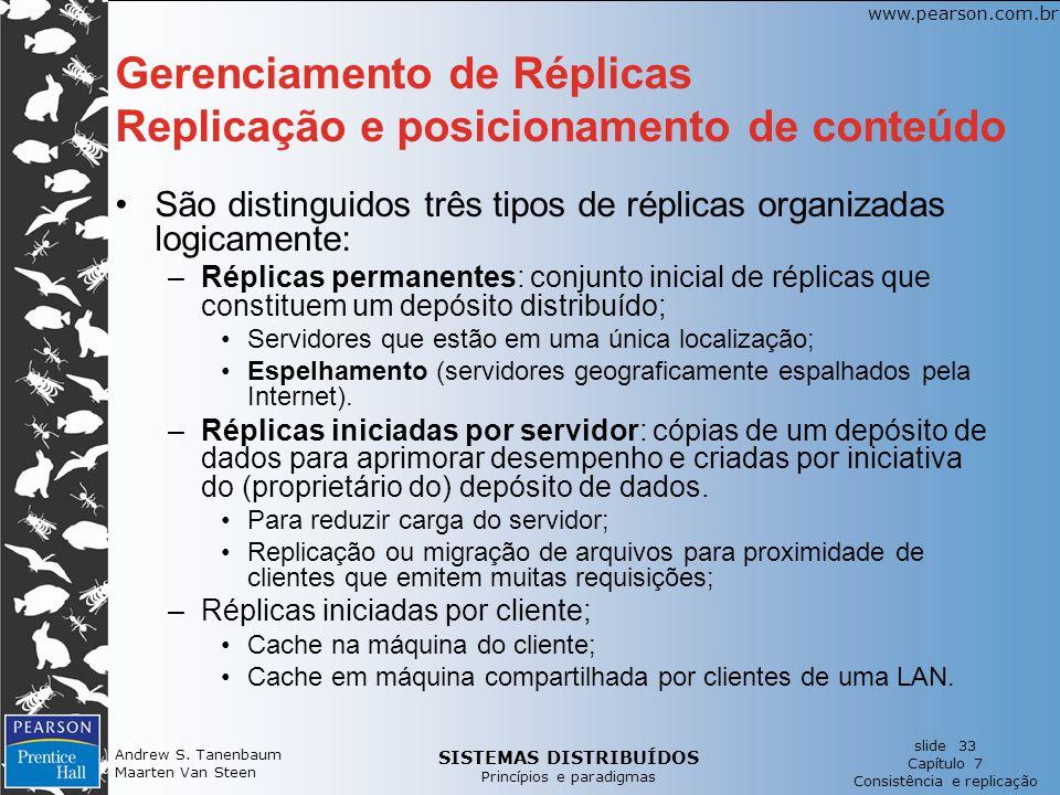 SISTEMAS DISTRIBUÍDOS Princípios e paradigmas slide 33 Capítulo 7 Consistência e replicação www.pearson.com.br Andrew S. Tanenbaum Maarten Van Steen G