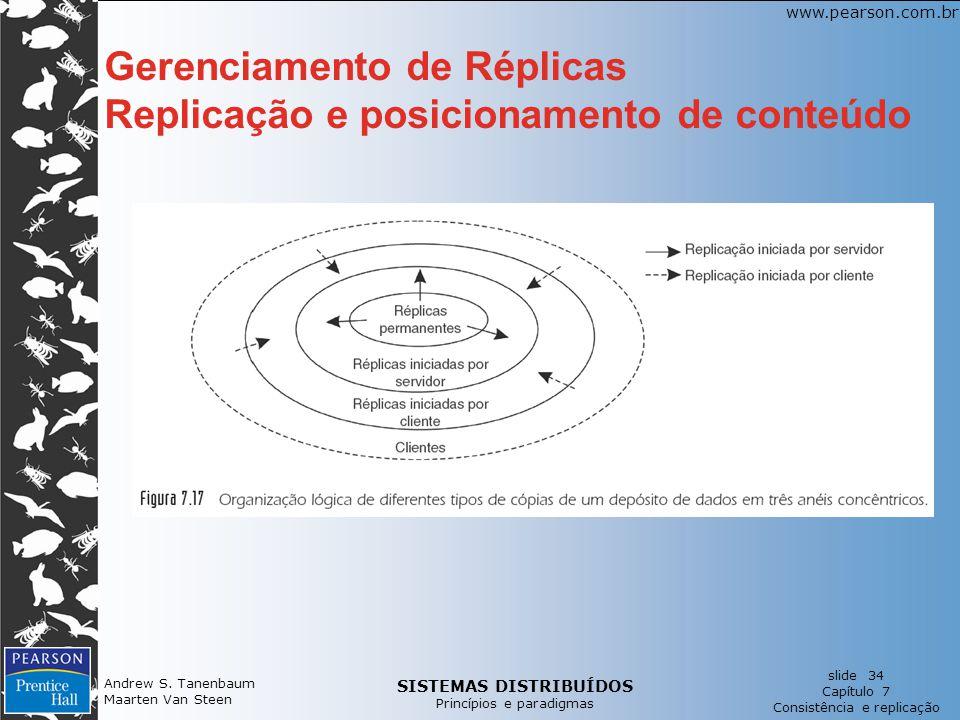 SISTEMAS DISTRIBUÍDOS Princípios e paradigmas slide 34 Capítulo 7 Consistência e replicação www.pearson.com.br Andrew S. Tanenbaum Maarten Van Steen G