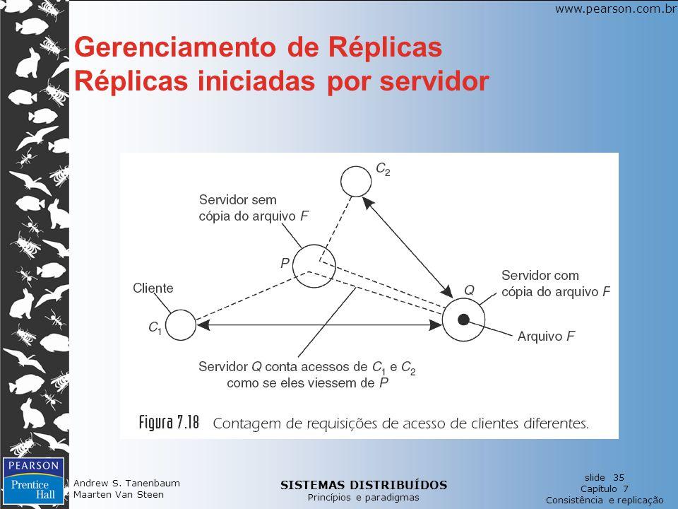 SISTEMAS DISTRIBUÍDOS Princípios e paradigmas slide 35 Capítulo 7 Consistência e replicação www.pearson.com.br Andrew S. Tanenbaum Maarten Van Steen G