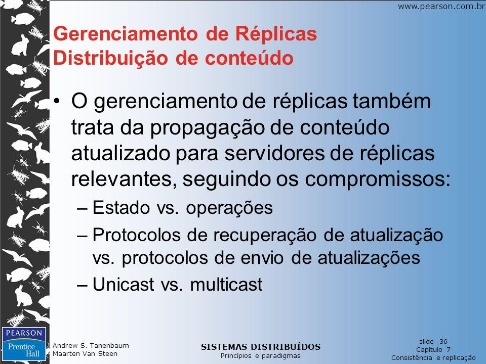SISTEMAS DISTRIBUÍDOS Princípios e paradigmas slide 36 Capítulo 7 Consistência e replicação www.pearson.com.br Andrew S. Tanenbaum Maarten Van Steen G