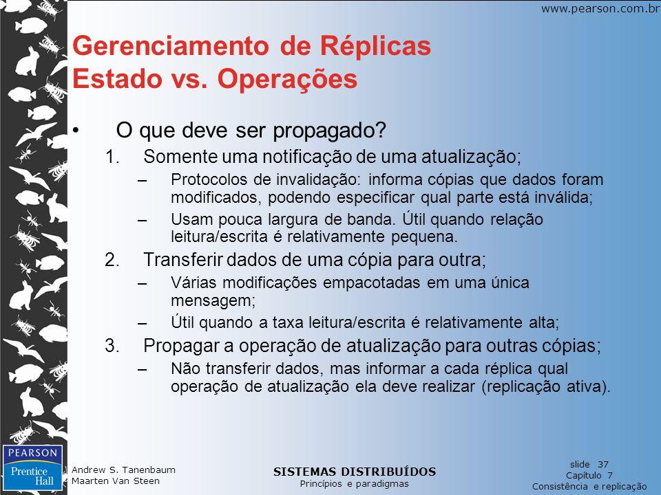 SISTEMAS DISTRIBUÍDOS Princípios e paradigmas slide 37 Capítulo 7 Consistência e replicação www.pearson.com.br Andrew S. Tanenbaum Maarten Van Steen G