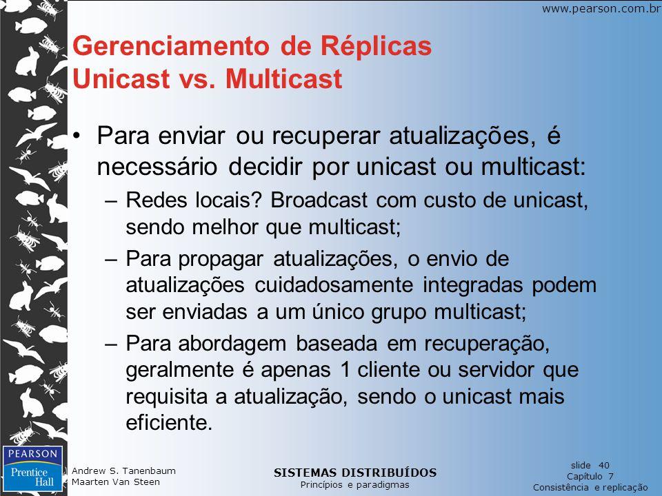 SISTEMAS DISTRIBUÍDOS Princípios e paradigmas slide 40 Capítulo 7 Consistência e replicação www.pearson.com.br Andrew S.