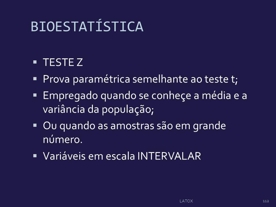BIOESTATÍSTICA TESTE Z Prova paramétrica semelhante ao teste t; Empregado quando se conheçe a média e a variância da população; Ou quando as amostras