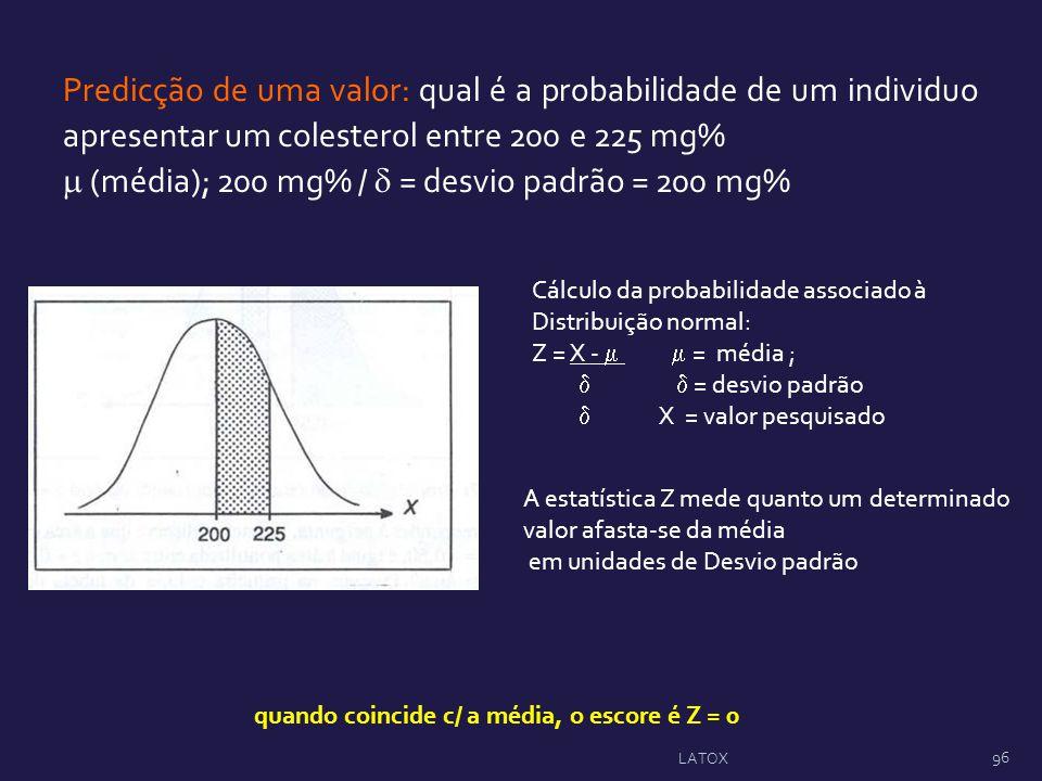 Cálculo da probabilidade associado à Distribuição normal: Z = X - = média ; = desvio padrão X = valor pesquisado Predicção de uma valor: qual é a prob