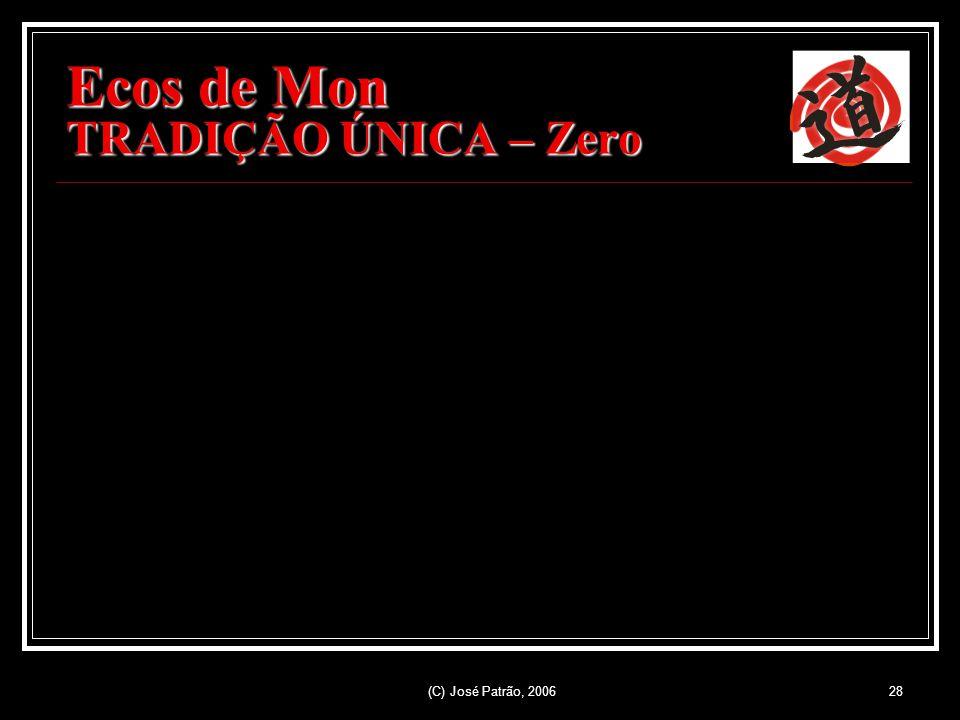 (C) José Patrão, 200628 Ecos de Mon TRADIÇÃO ÚNICA – Zero