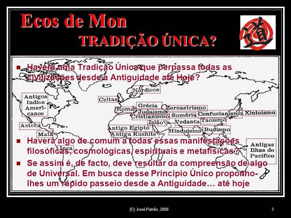 (C) José Patrão, 20063 Ecos de Mon TRADIÇÃO ÚNICA.