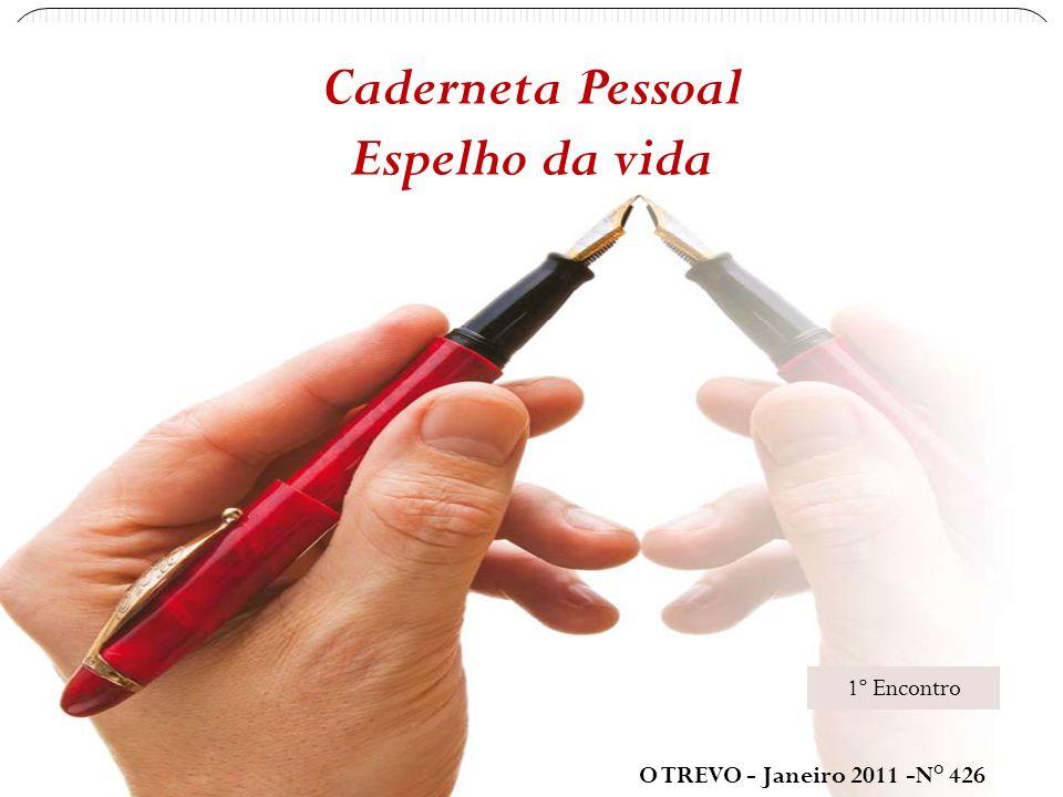 Caderneta Pessoal Espelho da vida O TREVO - Janeiro 2011 -N° 426 1º Encontro