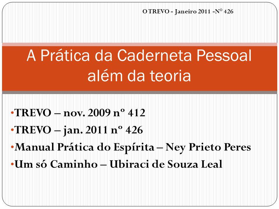 O TREVO - Janeiro 2011 -N° 426 A Prática da Caderneta Pessoal além da teoria TREVO – nov. 2009 nº 412 TREVO – jan. 2011 nº 426 Manual Prática do Espír
