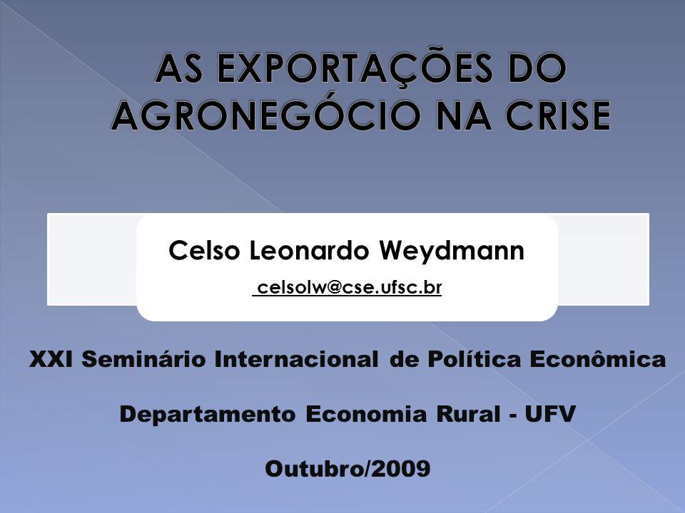 Celso Leonardo Weydmann celsolw@cse.ufsc.br XXI Seminário Internacional de Política Econômica Departamento Economia Rural - UFV Outubro/2009