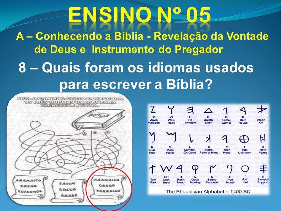 A – Conhecendo a Bíblia - Revelação da Vontade de Deus e Instrumento do Pregador 8 – Quais foram os idiomas usados para escrever a Bíblia?