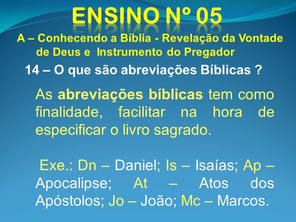 A – Conhecendo a Bíblia - Revelação da Vontade de Deus e Instrumento do Pregador 14 – O que são abreviações Bíblicas ? As abreviações bíblicas tem com