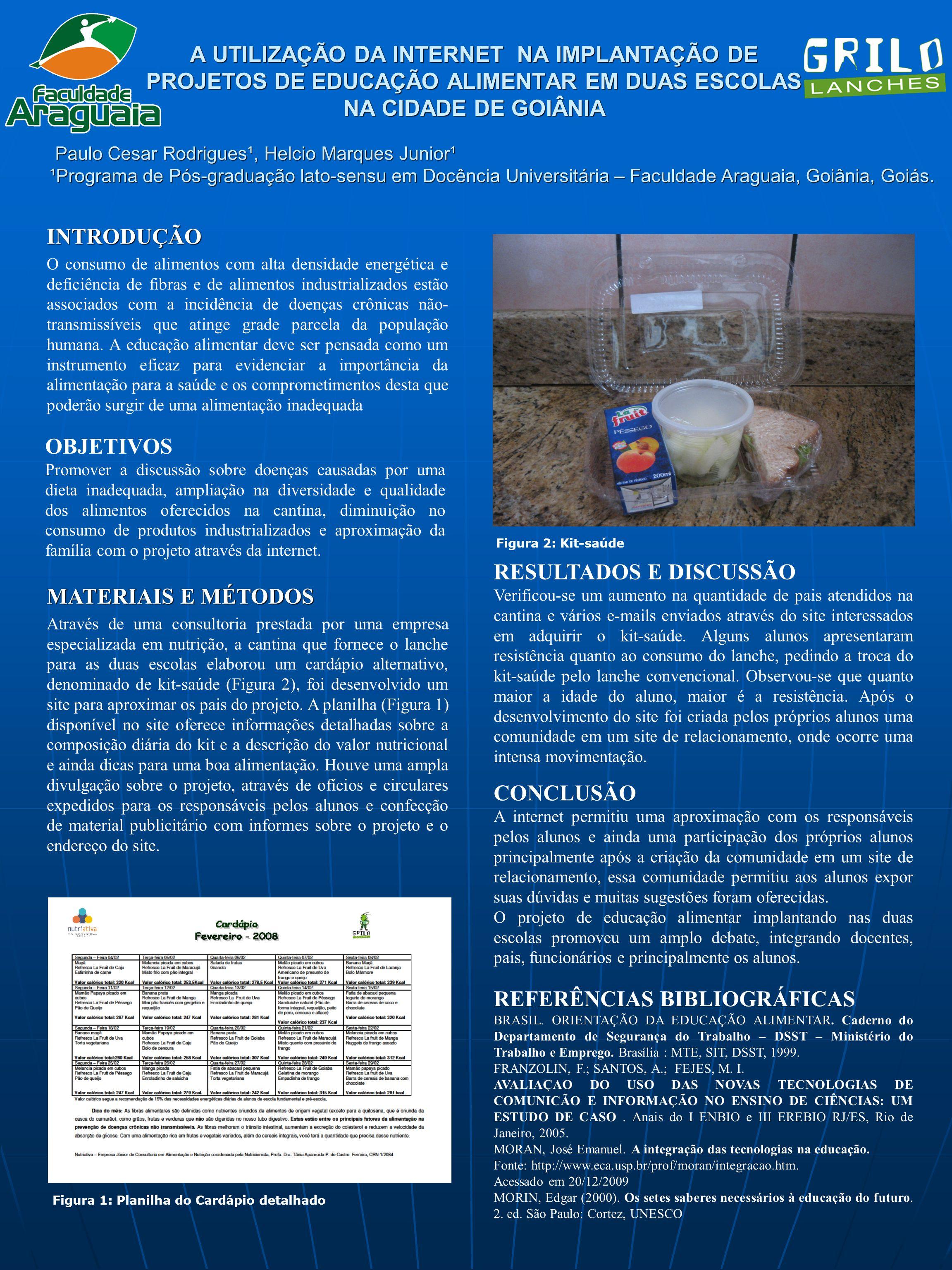A UTILIZAÇÃO DA INTERNET NA IMPLANTAÇÃO DE PROJETOS DE EDUCAÇÃO ALIMENTAR EM DUAS ESCOLAS NA CIDADE DE GOIÂNIA INTRODUÇÃO O consumo de alimentos com alta densidade energética e deficiência de fibras e de alimentos industrializados estão associados com a incidência de doenças crônicas não- transmissíveis que atinge grade parcela da população humana.