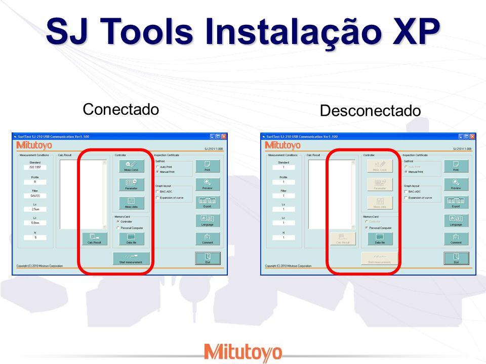 SJ Tools Instalação Vista A instalação do software é a mesma, a diferença está na instalação do driver do SJ-210.