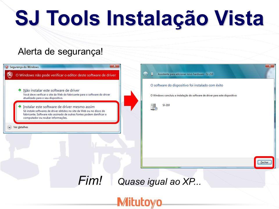SJ Tools Instalação Seven A instalação do software é a mesma, a diferença está na instalação do driver do SJ-210.