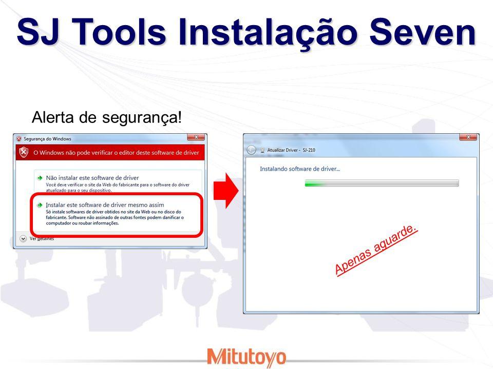 SJ Tools Instalação Seven Instalado e funcionando!