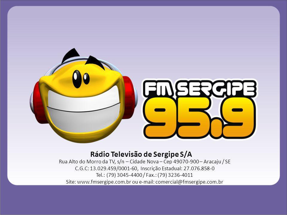 Rádio Televisão de Sergipe S/A Rua Alto do Morro da TV, s/n – Cidade Nova – Cep 49070-900 – Aracaju / SE C.G.C: 13.029.459/0001-60, Inscrição Estadual