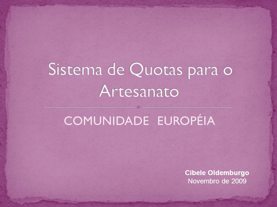 COMUNIDADE EUROPÉIA Cibele Oldemburgo Novembro de 2009