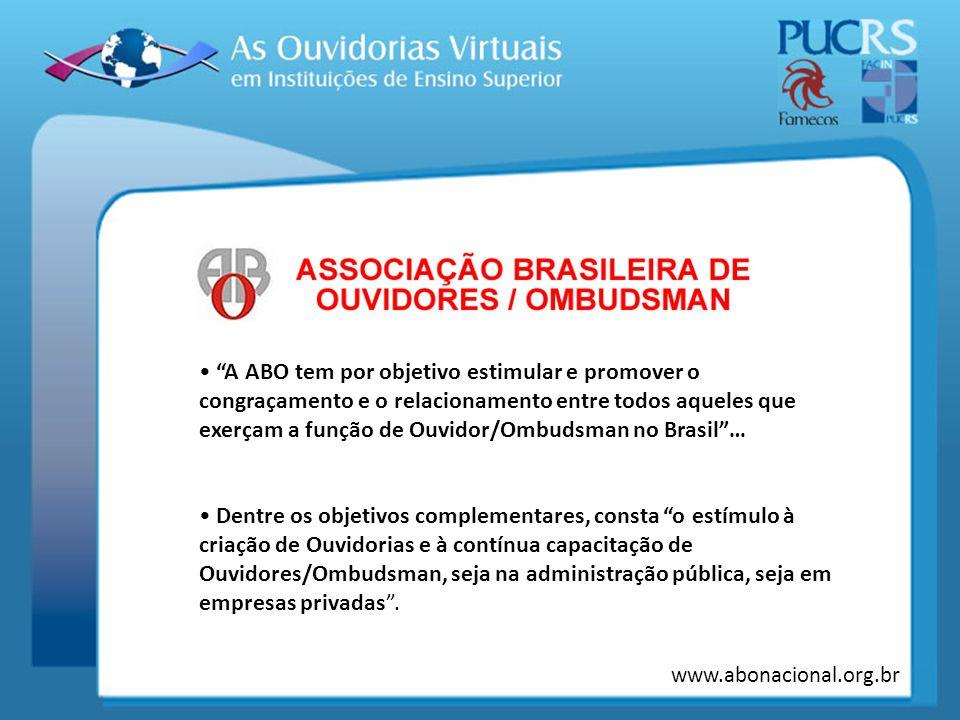 A ABO tem por objetivo estimular e promover o congraçamento e o relacionamento entre todos aqueles que exerçam a função de Ouvidor/Ombudsman no Brasil