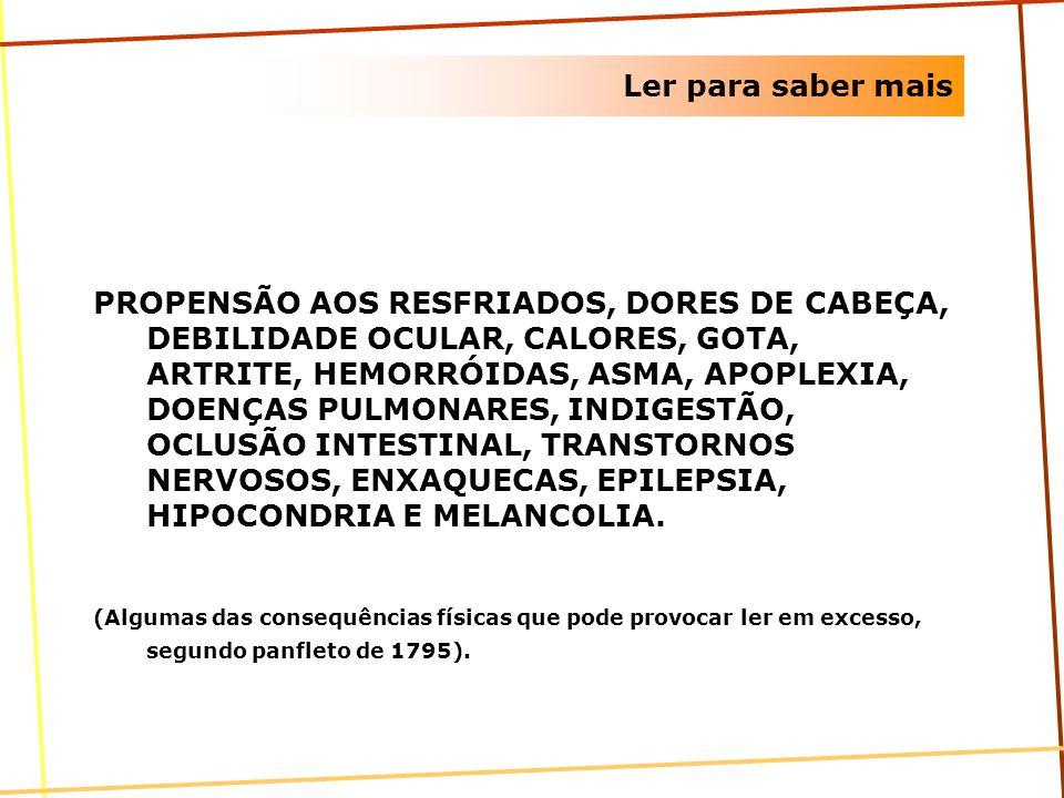 Ler para saber mais PROPENSÃO AOS RESFRIADOS, DORES DE CABEÇA, DEBILIDADE OCULAR, CALORES, GOTA, ARTRITE, HEMORRÓIDAS, ASMA, APOPLEXIA, DOENÇAS PULMON