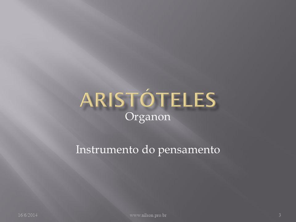 16/6/2014www.nilson.pro.br3 Organon Instrumento do pensamento