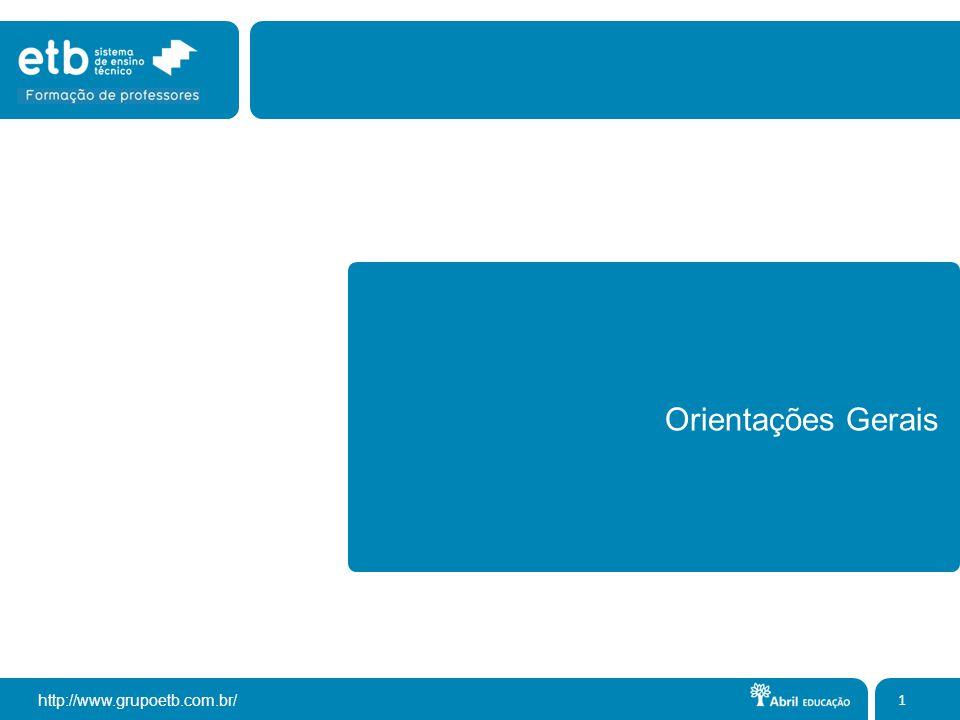 http://www.grupoetb.com.br/ Orientações Gerais 1
