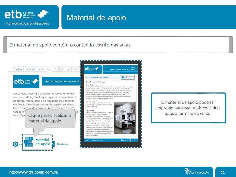 http://www.grupoetb.com.br/ 11 O material de apoio contém o conteúdo escrito das aulas. Clique para visualizar o material de apoio. O material de apoi