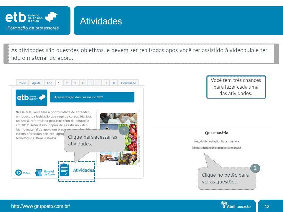 http://www.grupoetb.com.br/ 12 Atividades As atividades são questões objetivas, e devem ser realizadas após você ter assistido à videoaula e ter lido