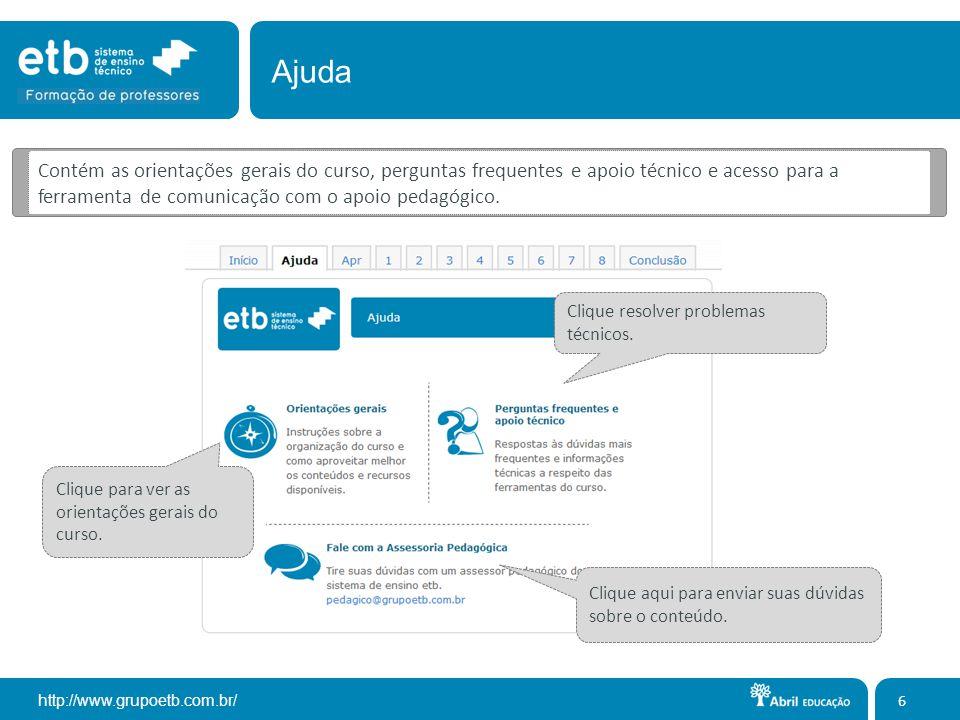 http://www.grupoetb.com.br/ Clique para ver as orientações gerais do curso. Clique resolver problemas técnicos. Clique aqui para enviar suas dúvidas s