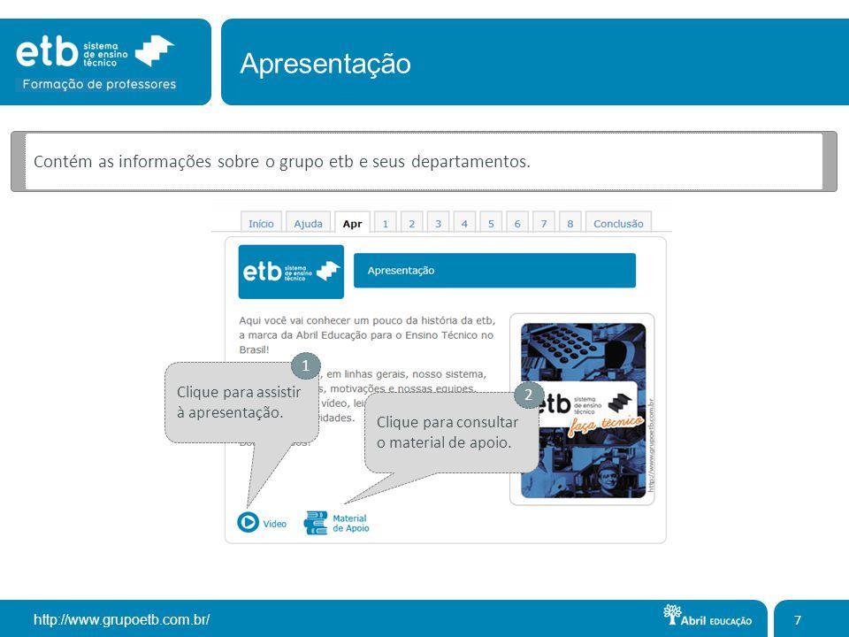 http://www.grupoetb.com.br/ 8 Apresentação Utilize o player para controlar a reprodução do vídeo.