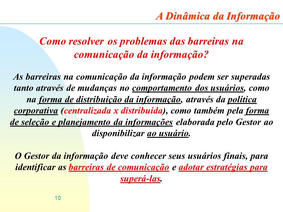 10 Como resolver os problemas das barreiras na comunicação da informação? As barreiras na comunicação da informação podem ser superadas tanto através