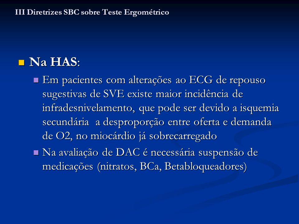 Na HAS: Na HAS: Em pacientes com alterações ao ECG de repouso sugestivas de SVE existe maior incidência de infradesnivelamento, que pode ser devido a