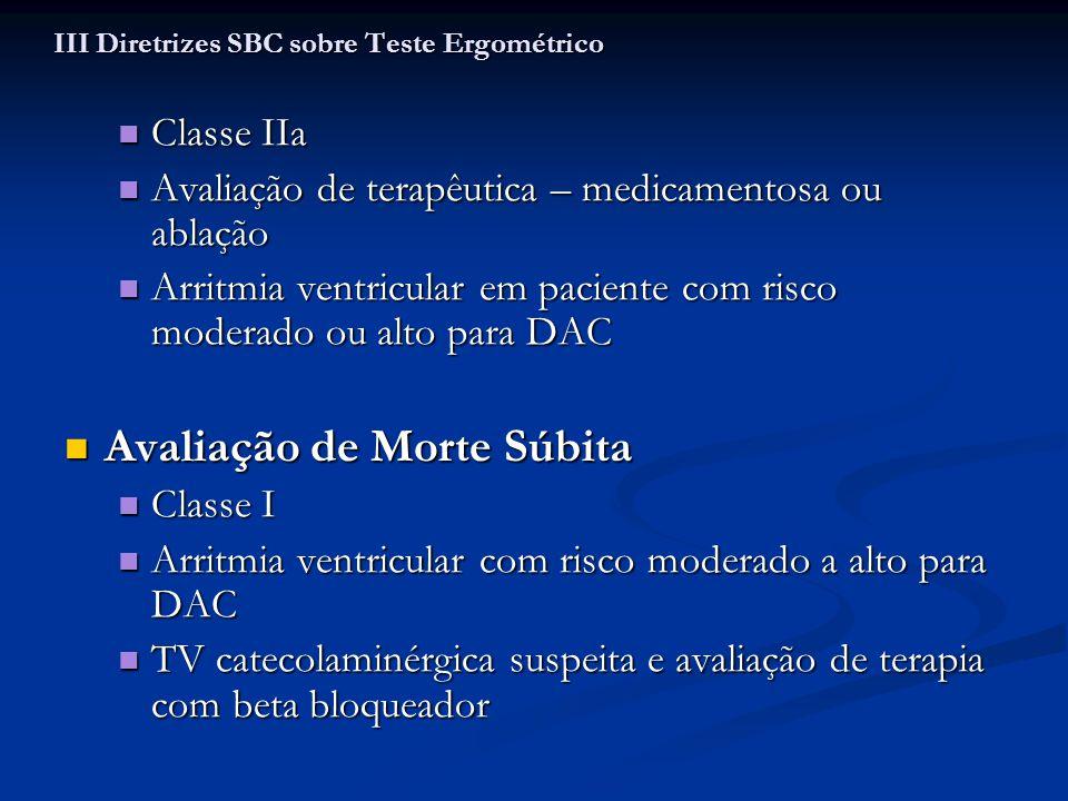 Classe IIa Classe IIa Avaliação de terapêutica – medicamentosa ou ablação Avaliação de terapêutica – medicamentosa ou ablação Arritmia ventricular em