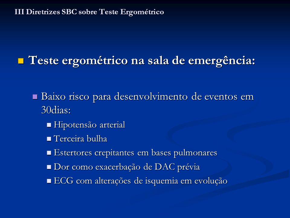 Teste ergométrico na sala de emergência: Teste ergométrico na sala de emergência: Baixo risco para desenvolvimento de eventos em 30dias: Baixo risco p