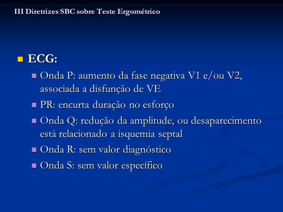 ECG: ECG: Onda P: aumento da fase negativa V1 e/ou V2, associada a disfunção de VE Onda P: aumento da fase negativa V1 e/ou V2, associada a disfunção
