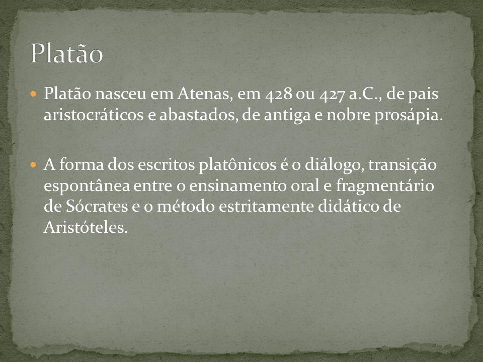 Platão nasceu em Atenas, em 428 ou 427 a.C., de pais aristocráticos e abastados, de antiga e nobre prosápia. A forma dos escritos platônicos é o diálo