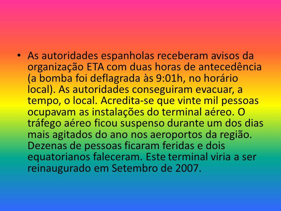 As autoridades espanholas receberam avisos da organização ETA com duas horas de antecedência (a bomba foi deflagrada às 9:01h, no horário local).