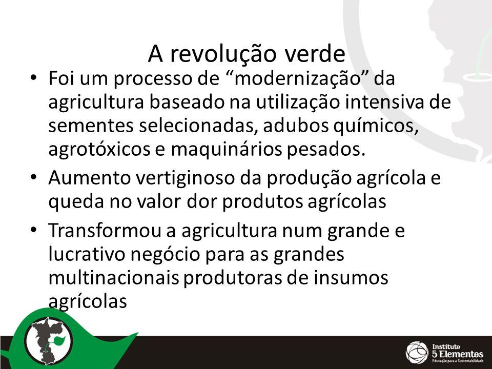 A revolução verde Foi um processo de modernização da agricultura baseado na utilização intensiva de sementes selecionadas, adubos químicos, agrotóxico
