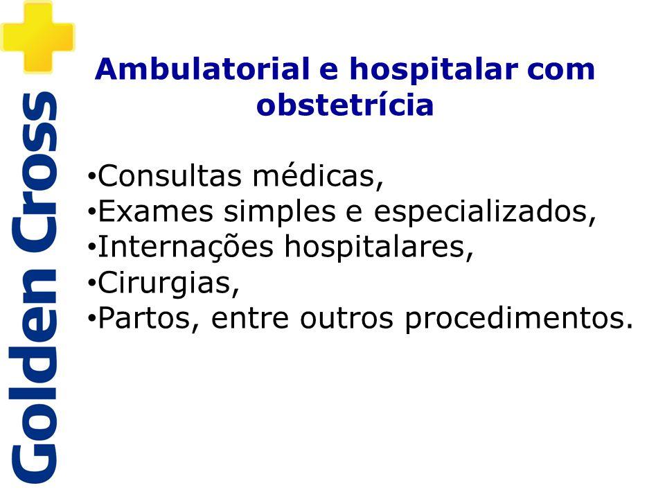 Ambulatorial e hospitalar com obstetrícia Consultas médicas, Exames simples e especializados, Internações hospitalares, Cirurgias, Partos, entre outro