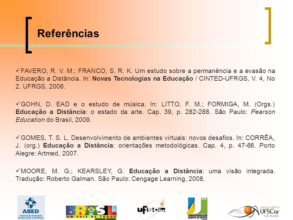 Referências GOHN, D.EAD e o estudo de música. In: LITTO, F.