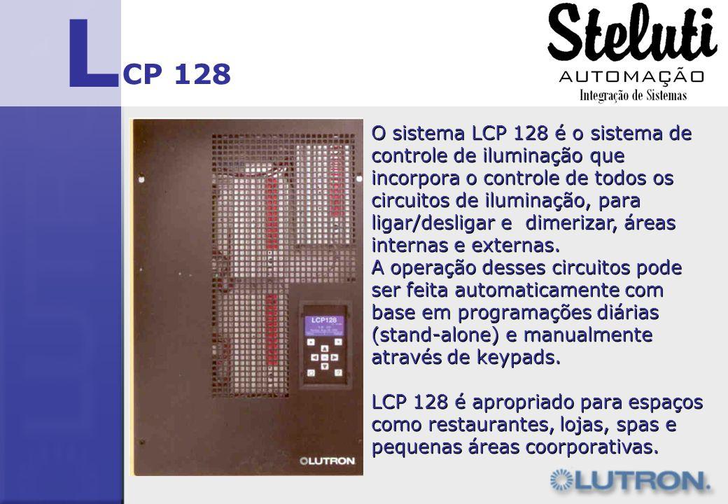 L CP 128 O sistema LCP 128 é o sistema de controle de iluminação que incorpora o controle de todos os circuitos de iluminação, para ligar/desligar e d