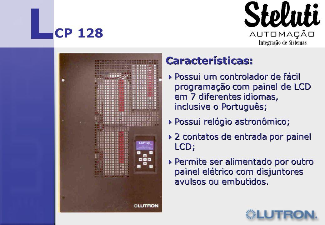 L CP 128 Características: Possui um controlador de fácil programação com painel de LCD em 7 diferentes idiomas, inclusive o Português; Possui relógio
