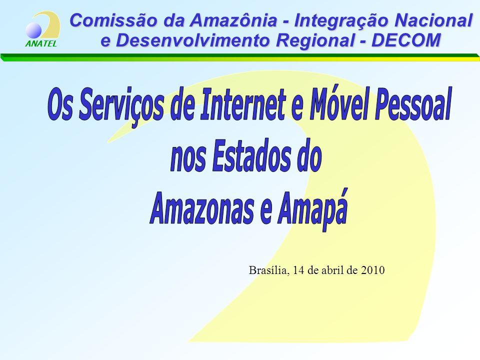 ANATEL Comissão da Amazônia - Integração Nacional e Desenvolvimento Regional - DECOM Brasília, 14 de abril de 2010