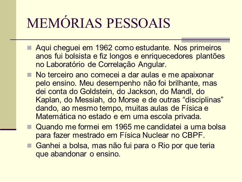 MEMÓRIAS PESSOAIS Aqui cheguei em 1962 como estudante.