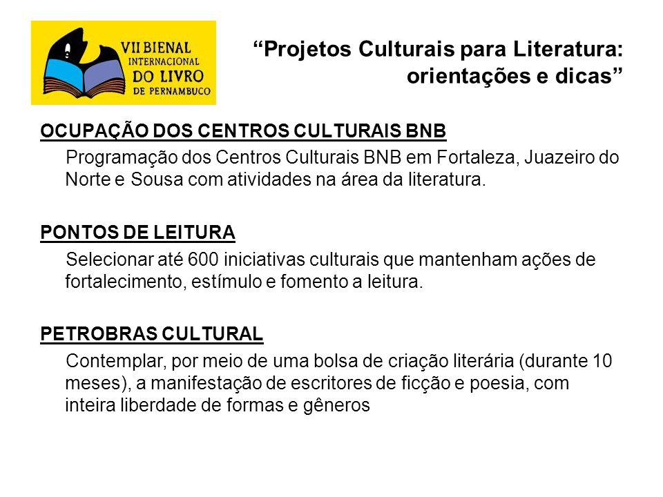 Projetos Culturais para Literatura: orientações e dicas OCUPAÇÃO DOS CENTROS CULTURAIS BNB Programação dos Centros Culturais BNB em Fortaleza, Juazeir