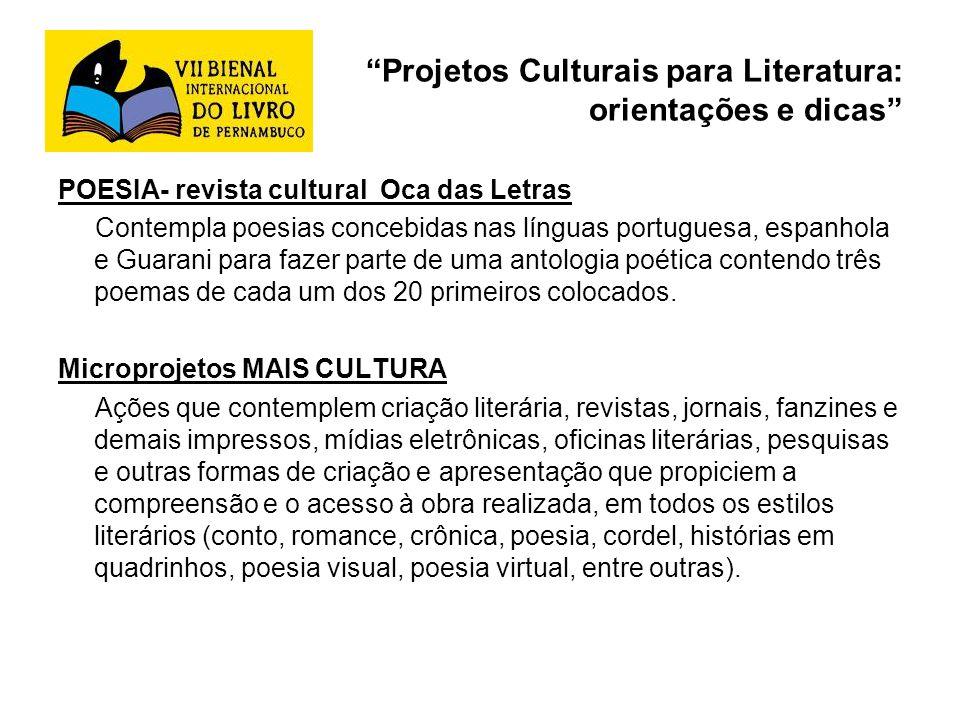Projetos Culturais para Literatura: orientações e dicas POESIA- revista cultural Oca das Letras Contempla poesias concebidas nas línguas portuguesa, e