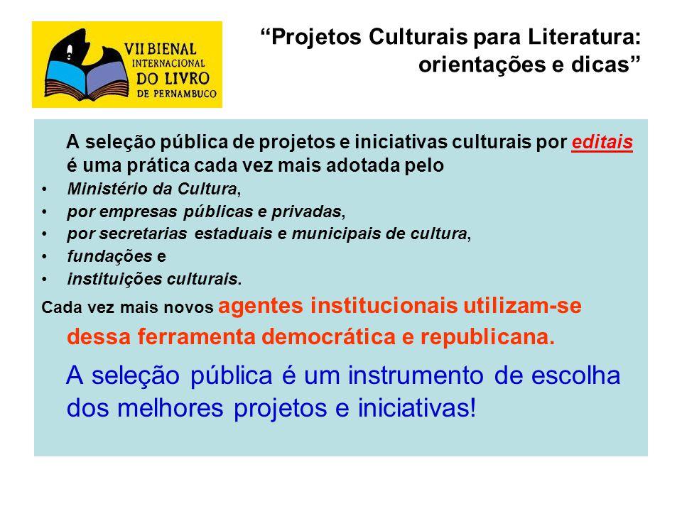 Projetos Culturais para Literatura: orientações e dicas A seleção pública de projetos e iniciativas culturais por editais é uma prática cada vez mais